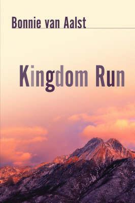 Kingdom Run by Bonnie van Aalst