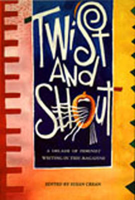 Twist and Shout by Susan Crean