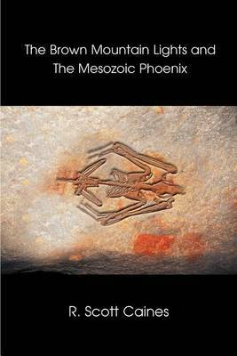 The Brown Mountain Lights and the Mesozoic Phoenix by R. Scott Caines image