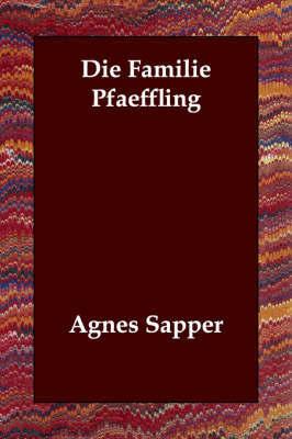 Die Familie Pfaeffling by Agnes Sapper