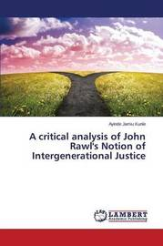 A Critical Analysis of John Rawl's Notion of Intergenerational Justice by Jamiu Kunle Ayinde