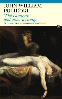 The Vampyre and Other Writings by John William Polidori