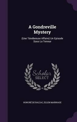 A Gondreville Mystery by Honore de Balzac