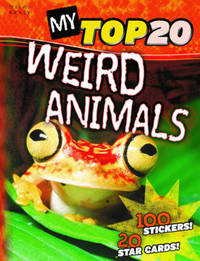 My Top 20 Weird Animals by Steve Parker