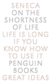 On the Shortness of Life by Lucius Annaeus Seneca