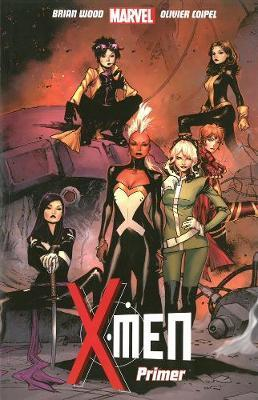 X-men Vol.1: Primer by Brian Wood