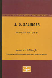 J.D. Salinger - American Writers 51 by James E. Miller