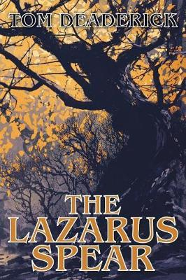 The Lazarus Spear by Tom Deaderick image