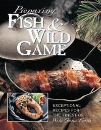 Preparing Fish & Wild Game by Editors of Creative Publishing image