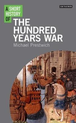 A Short History of the Hundred Years War by Michael Prestwich image