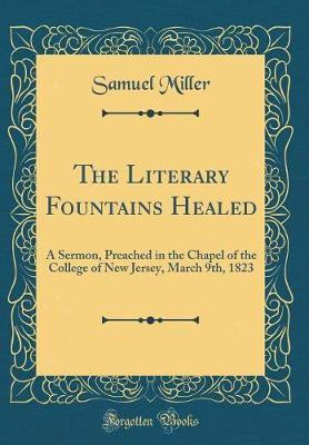 The Literary Fountains Healed by Samuel Miller image