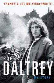 Thanks a Lot Mr Kibblewhite by Roger Daltrey