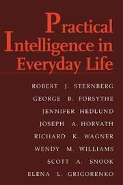 Practical Intelligence in Everyday Life by Robert J Sternberg