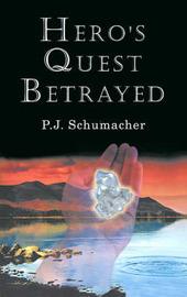 Hero's Quest Betrayed by P. J. Schumacher image