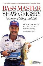 Bass Master: Notes on Fishing and Life by Shaw E. Grigsby image