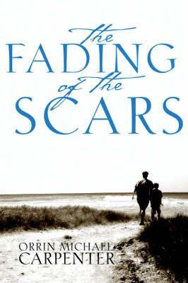 The Fading of the Scars by Orrin, Michael Carpenter
