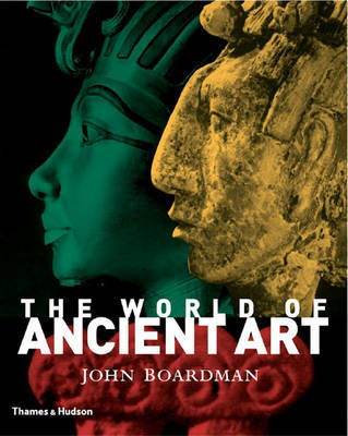 The World of Ancient Art by John Boardman image