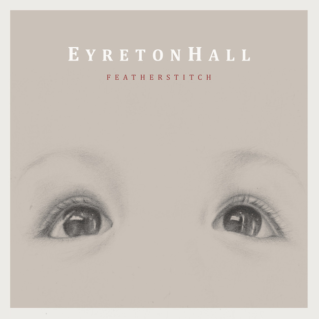 Featherstitch (CD) by Eyreton Hall