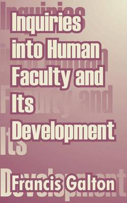 Inquiries Into Human Faculty and Its Development image