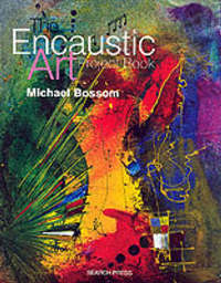 The Encaustic Art Project Book by Michael Bossom image