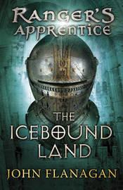 Ranger's Apprentice #3: The Icebound Land by John Flanagan