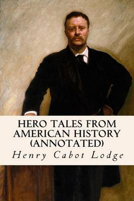 Hero Tales from American History (Annotated) by Henry Cabot Lodge image