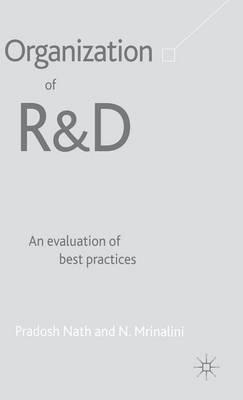 Organization of R&D: An Evaluation of Best Practices by Pradosh Nath