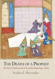 The Death of a Prophet by Stephen J. Shoemaker