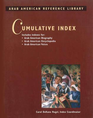 Arab American Reference Library Cumulative Index by Carol DeKane Nagel