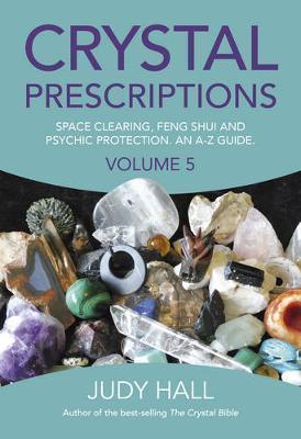Crystal Prescriptions: Volume 5 by Judy Hall