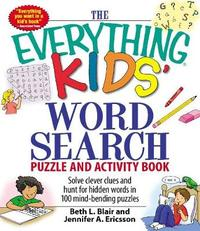 The Everything Kids' Word Search Puzzle and Activity Book by Beth L Blair