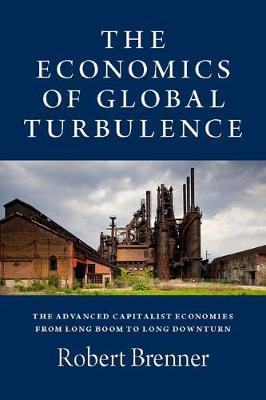 The Economics of Global Turbulence by Robert Brenner