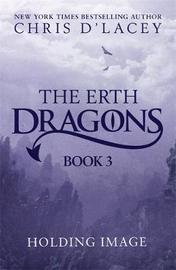 The Erth Dragons: The New Age by Chris D'Lacey