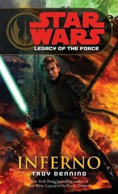 Star Wars: Legacy of the Force #6: Inferno by Troy Denning