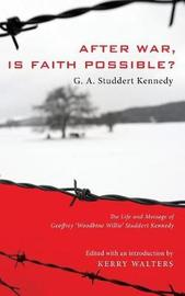 After War, Is Faith Possible? by Geoffrey A Studdert Kennedy image