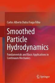Smoothed Particle Hydrodynamics by Carlos Alberto Dutra Fraga Filho