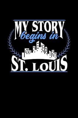 My Story Begins in St. Louis by Dennex Publishing