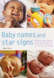 Baby Names and Star Signs: Choose Your Baby's Name According to His or Her Birthday by Robert Parry image