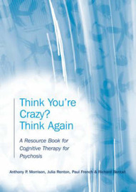 Think You're Crazy? Think Again by Julia Renton image