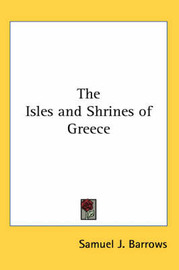 The Isles and Shrines of Greece by Samuel J. Barrows image