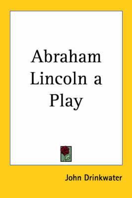 Abraham Lincoln a Play by John Drinkwater image