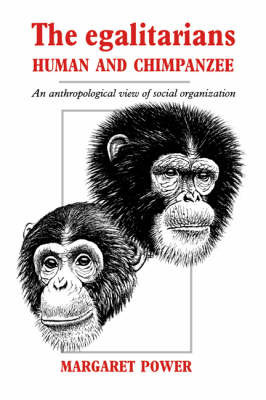 The Egalitarians - Human and Chimpanzee by Margaret Power