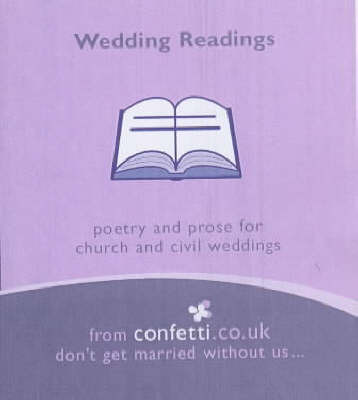 Wedding Readings: Poetry and Prose for Church and Civil Weddings by Confetti