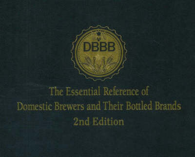 Essential Reference of Domestic Brewers and Their Bottled Brands (DBBB) by Michael S. Kuderka