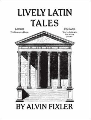 Lively Latin Tales by Alvin Fixler