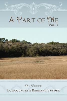 A Part of Me Vol. 1 by Lowcountry's Bernard Snyder