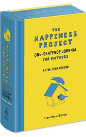 The Happiness Project: One-Sentence Journal for Mothers by Gretchen Rubin