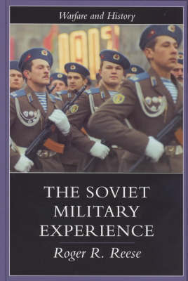 The Soviet Military Experience by Roger R. Reese