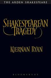 Shakespearean Tragedy by Kiernan Ryan