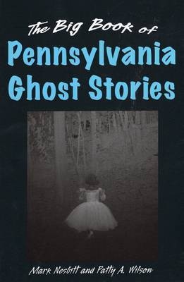 Big Book of Pennsylvania Ghost Stories by Mark Nesbitt image